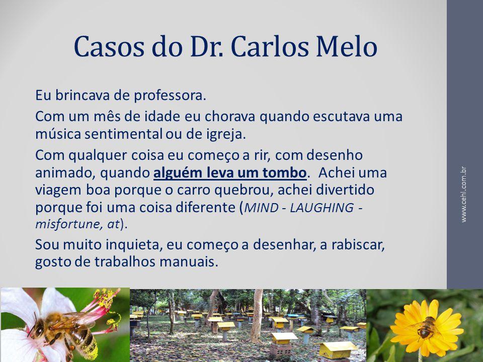 Casos do Dr. Carlos Melo Eu brincava de professora.