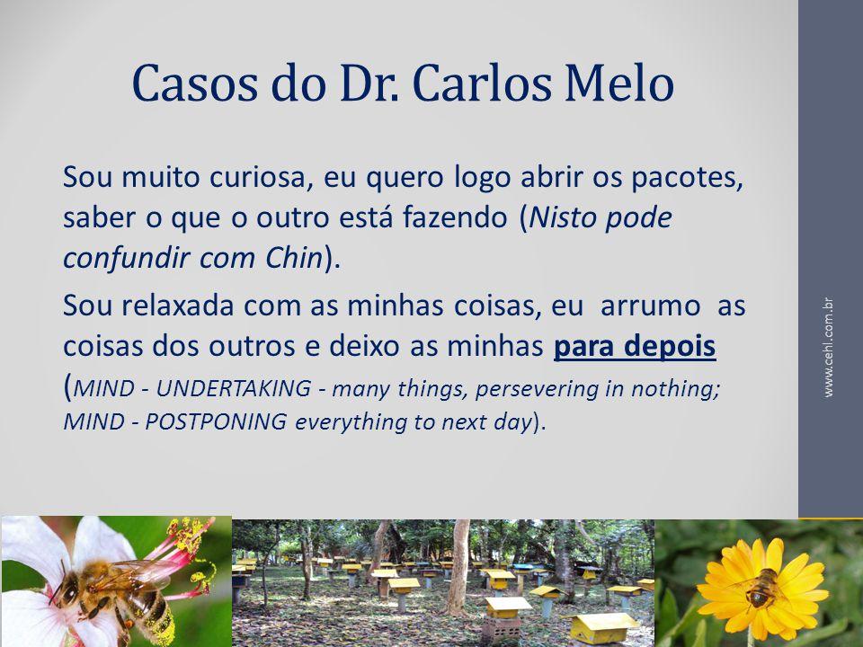 Casos do Dr. Carlos Melo Sou muito curiosa, eu quero logo abrir os pacotes, saber o que o outro está fazendo (Nisto pode confundir com Chin).