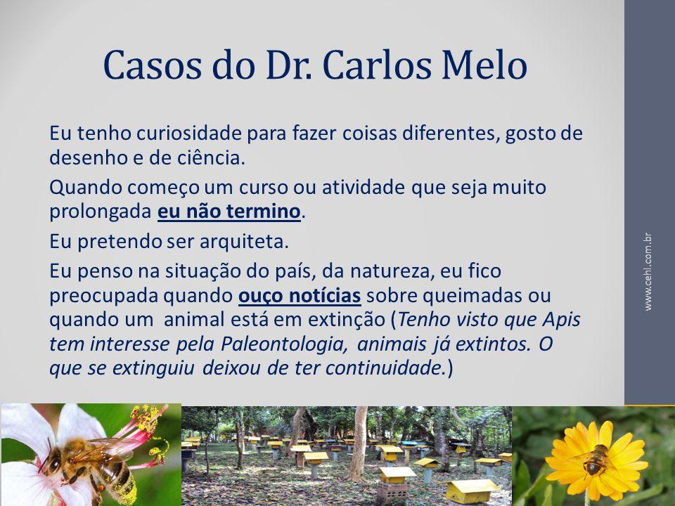 Casos do Dr. Carlos Melo Eu tenho curiosidade para fazer coisas diferentes, gosto de desenho e de ciência.