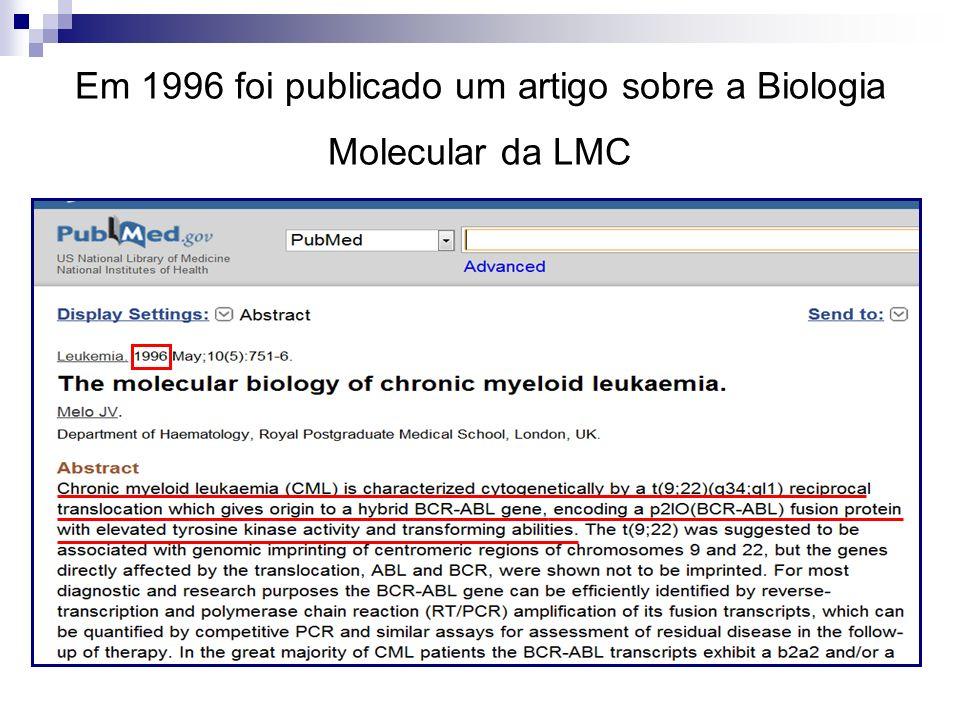 Em 1996 foi publicado um artigo sobre a Biologia Molecular da LMC