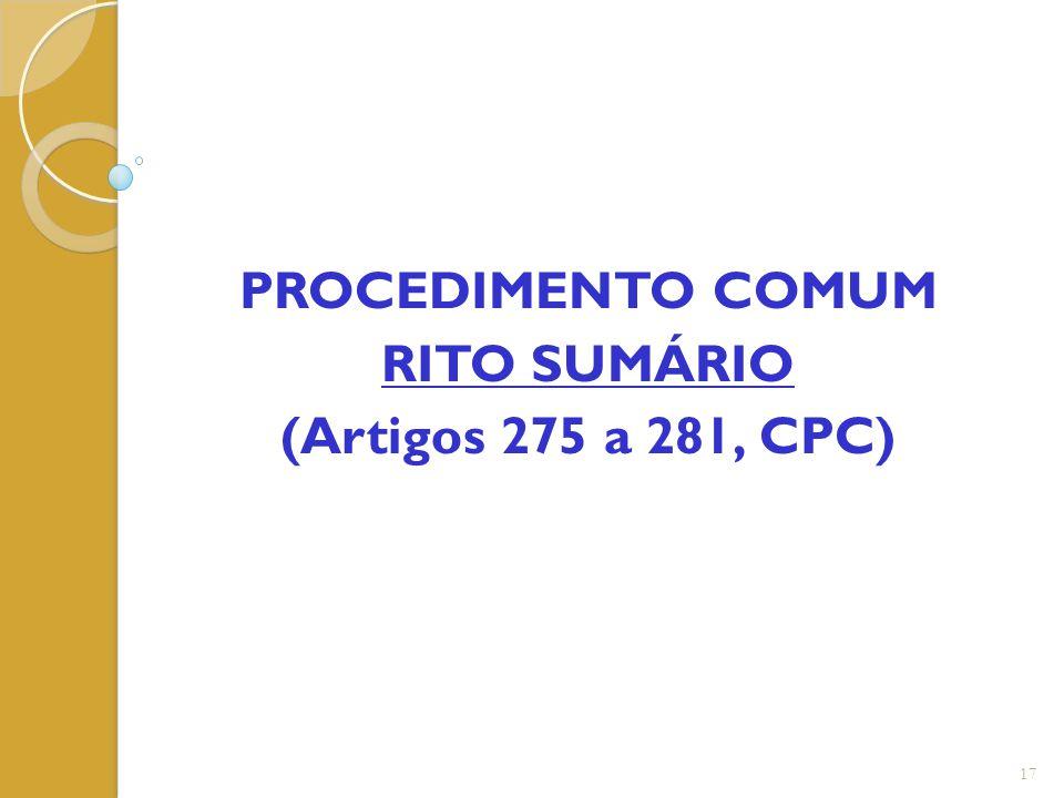 PROCEDIMENTO COMUM RITO SUMÁRIO (Artigos 275 a 281, CPC)