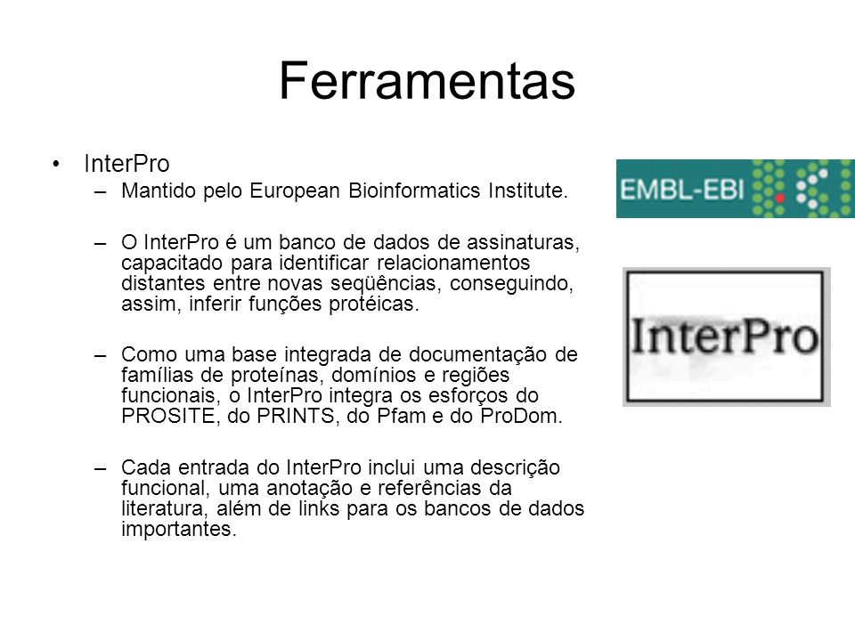 Ferramentas InterPro Mantido pelo European Bioinformatics Institute.
