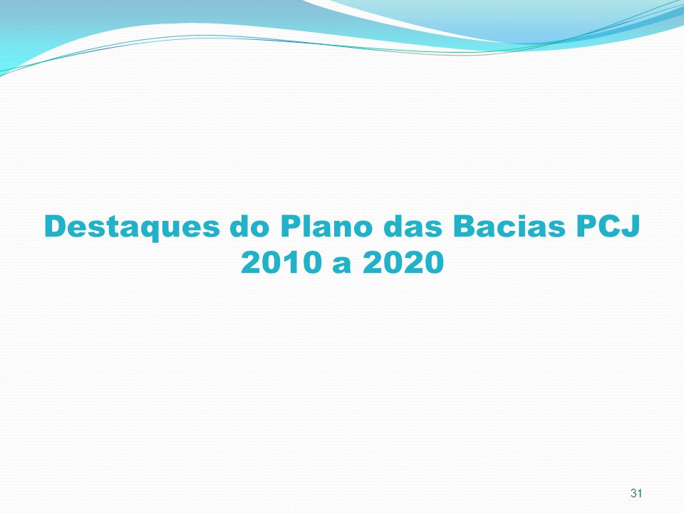 Destaques do Plano das Bacias PCJ 2010 a 2020