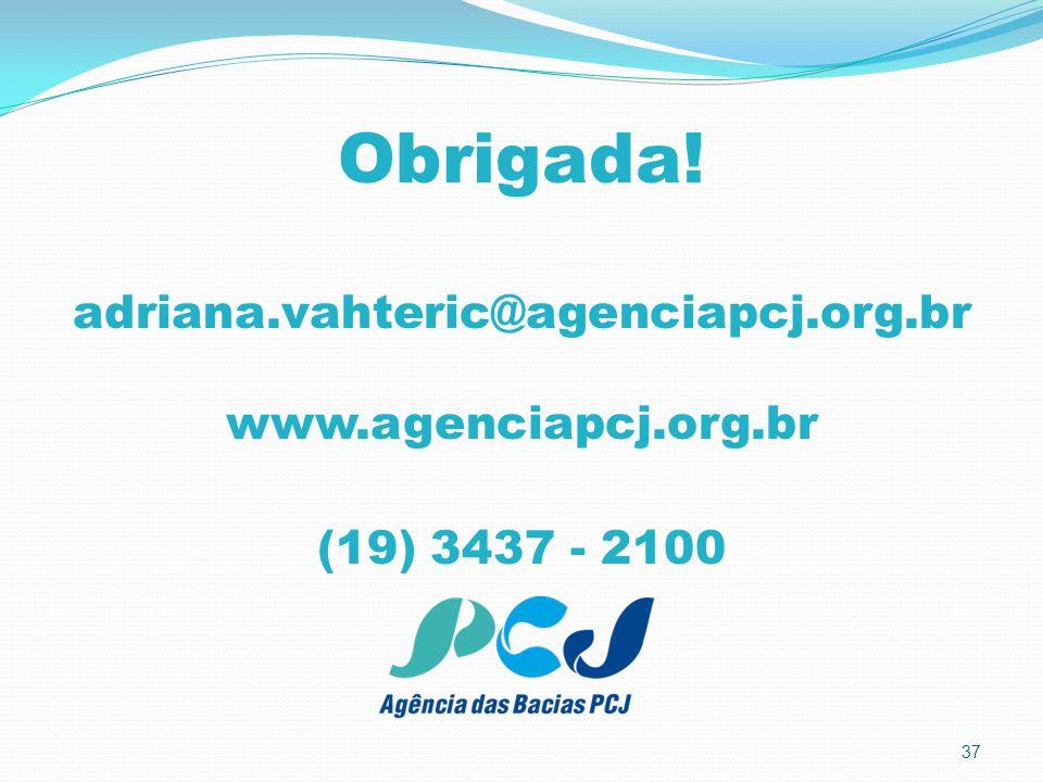 Obrigada! adriana.vahteric@agenciapcj.org.br www.agenciapcj.org.br