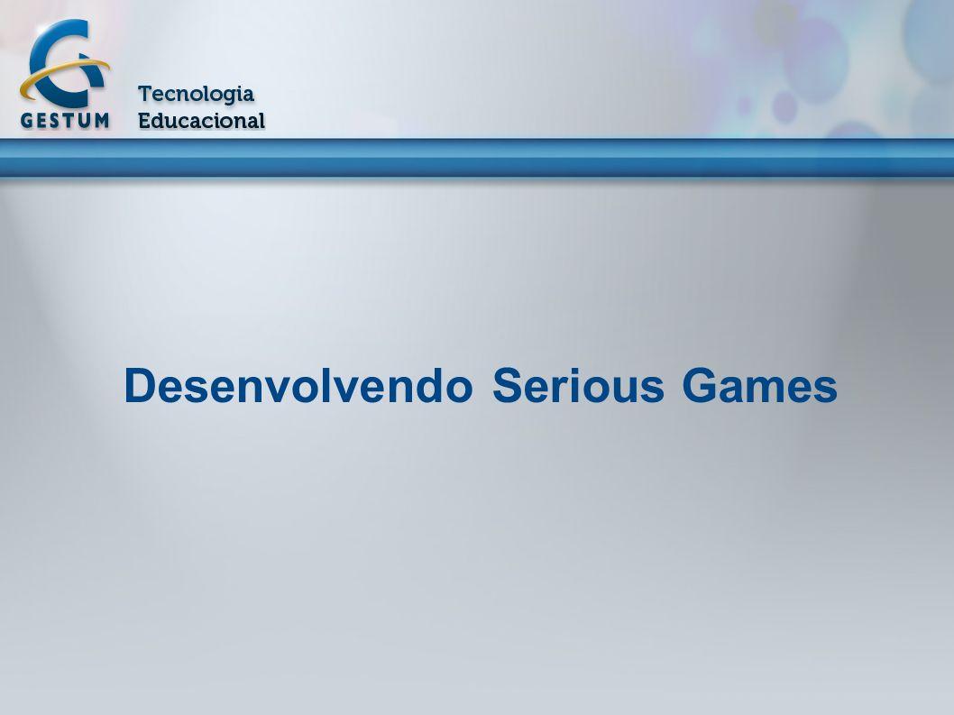 Desenvolvendo Serious Games