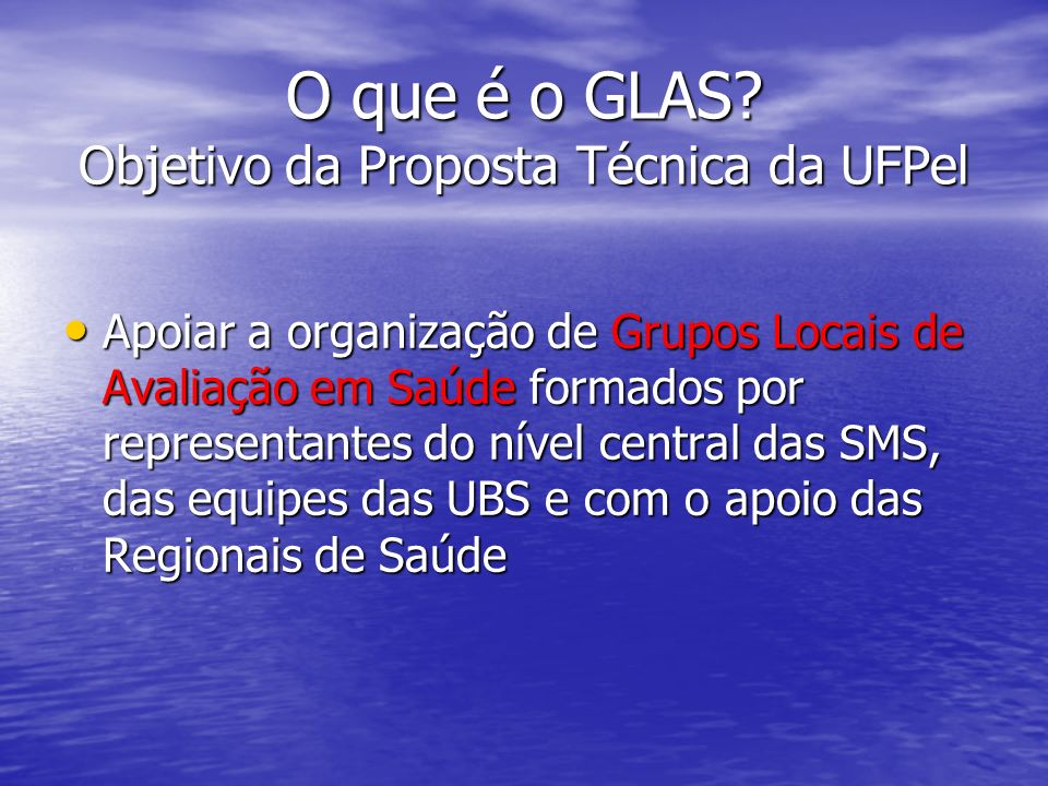 O que é o GLAS Objetivo da Proposta Técnica da UFPel