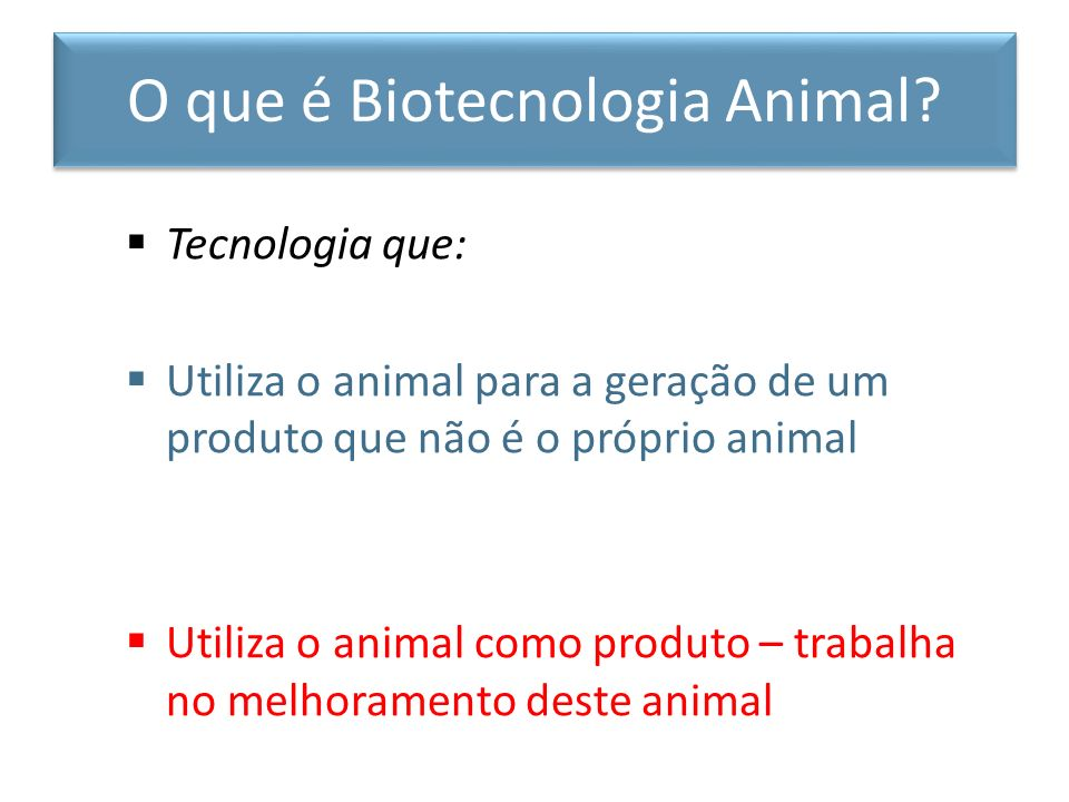 O que é Biotecnologia Animal
