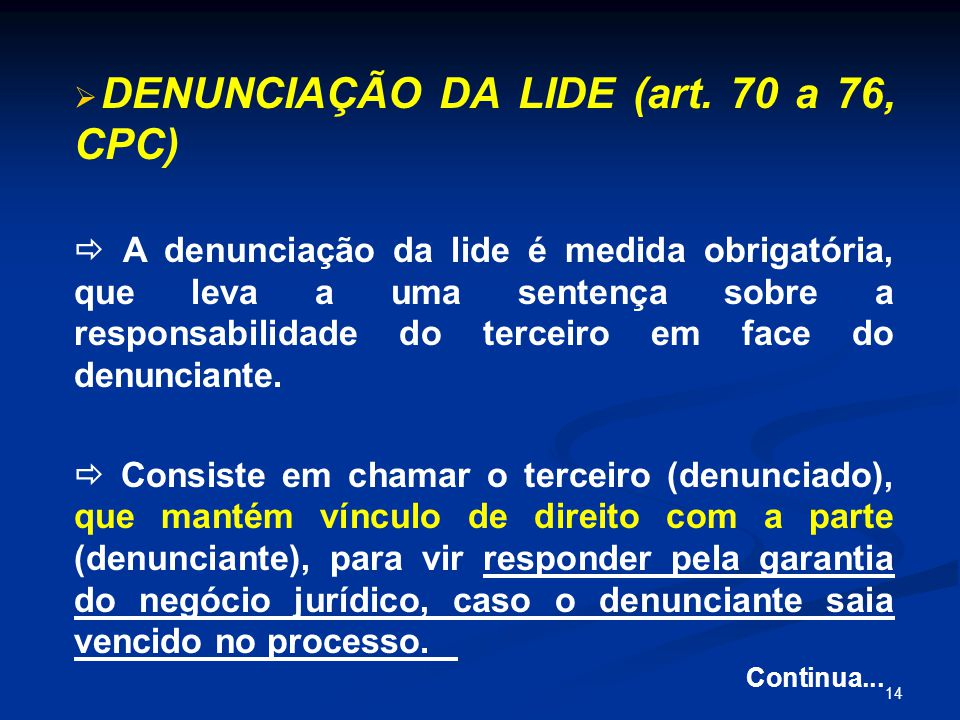 DENUNCIAÇÃO DA LIDE (art. 70 a 76, CPC)