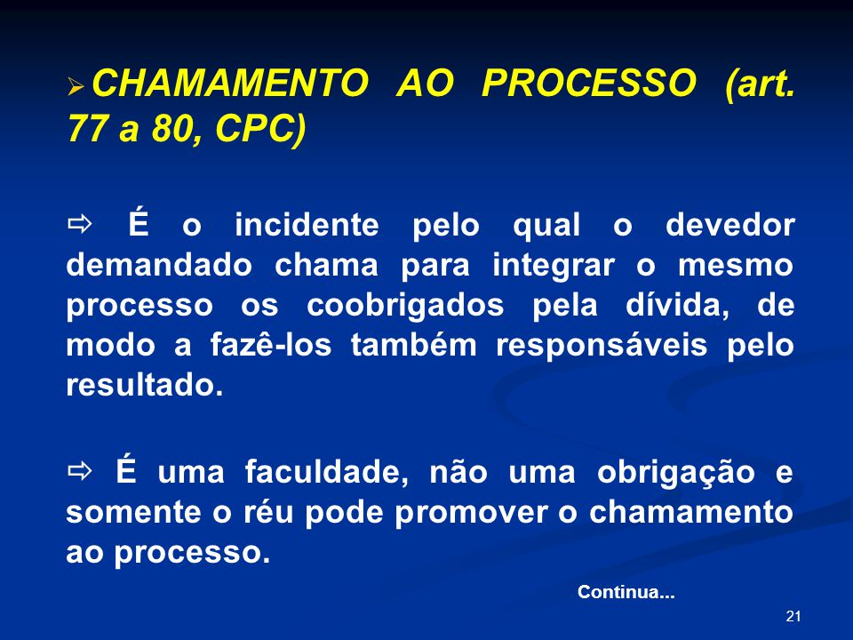 CHAMAMENTO AO PROCESSO (art. 77 a 80, CPC)