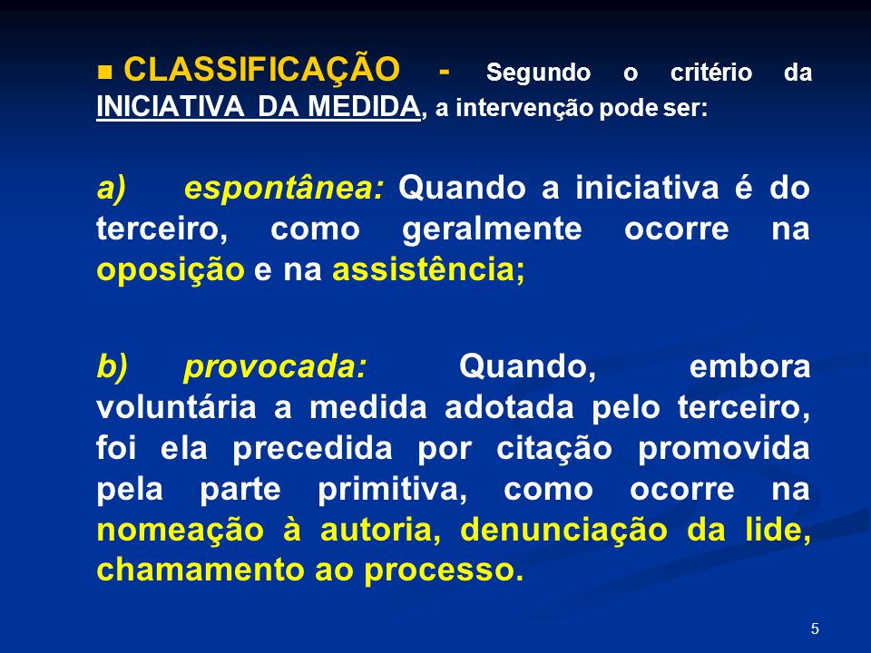 CLASSIFICAÇÃO - Segundo o critério da INICIATIVA DA MEDIDA, a intervenção pode ser: