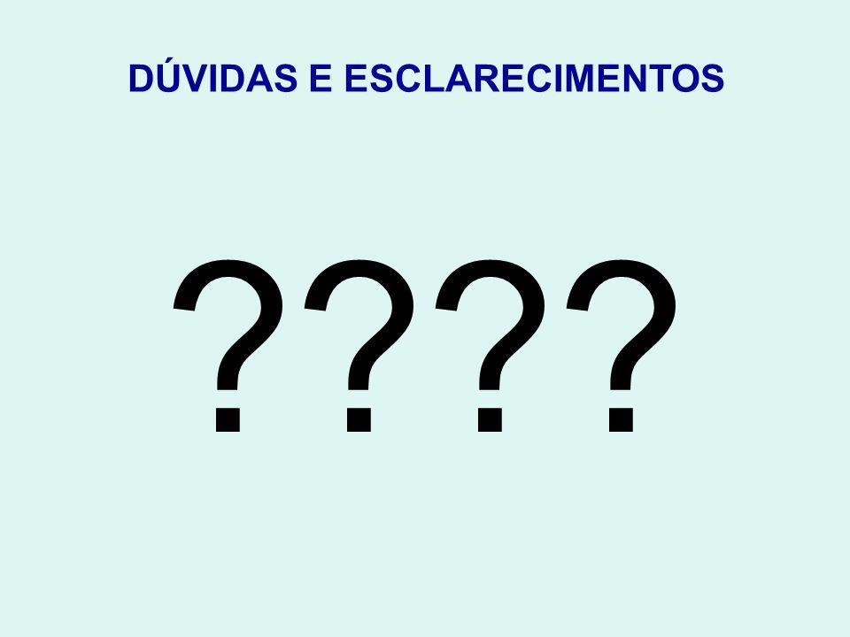 DÚVIDAS E ESCLARECIMENTOS
