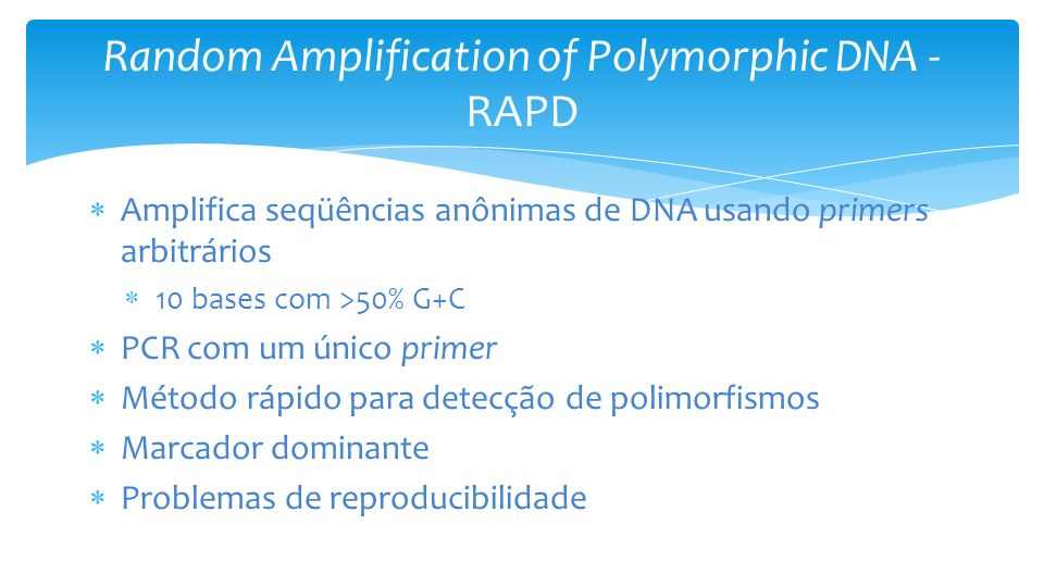 Random Amplification of Polymorphic DNA - RAPD