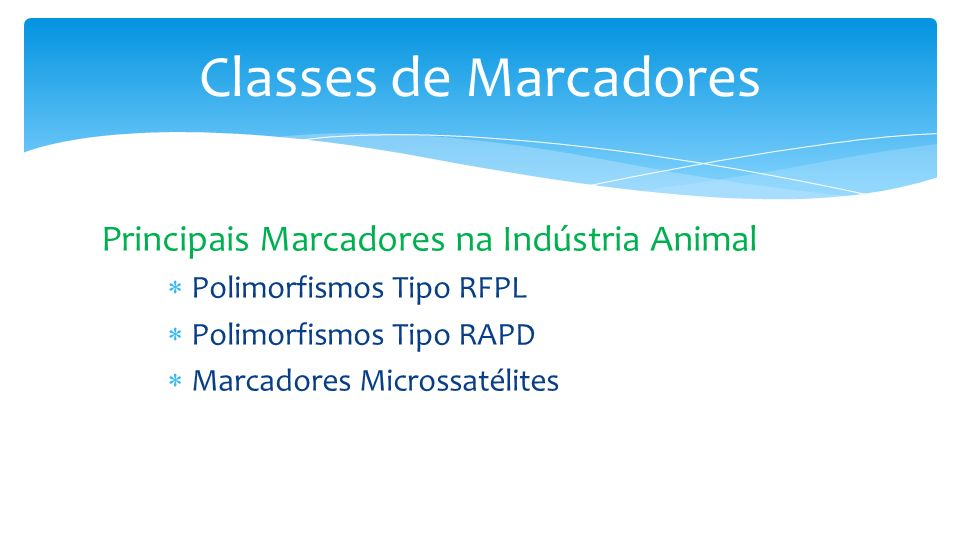 Classes de Marcadores Principais Marcadores na Indústria Animal