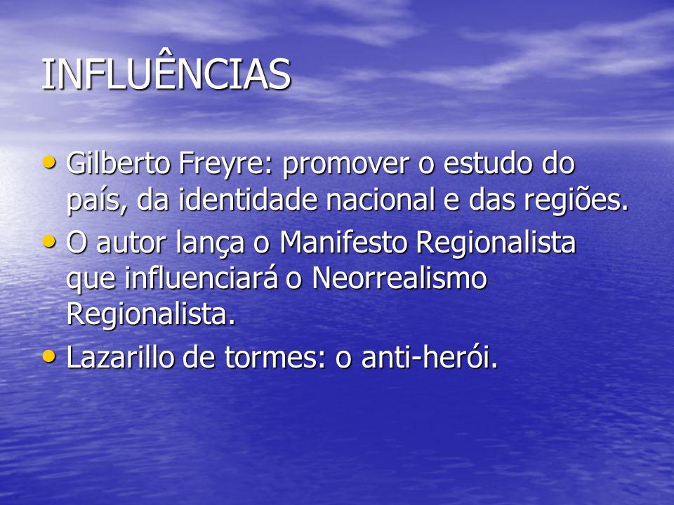 INFLUÊNCIAS Gilberto Freyre: promover o estudo do país, da identidade nacional e das regiões.