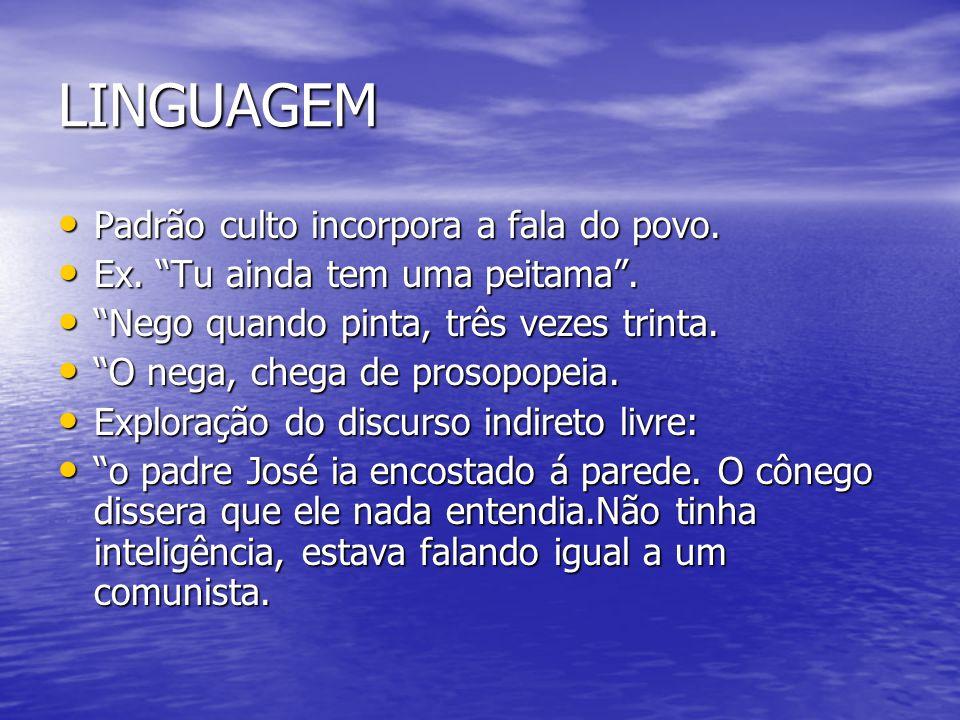 LINGUAGEM Padrão culto incorpora a fala do povo.