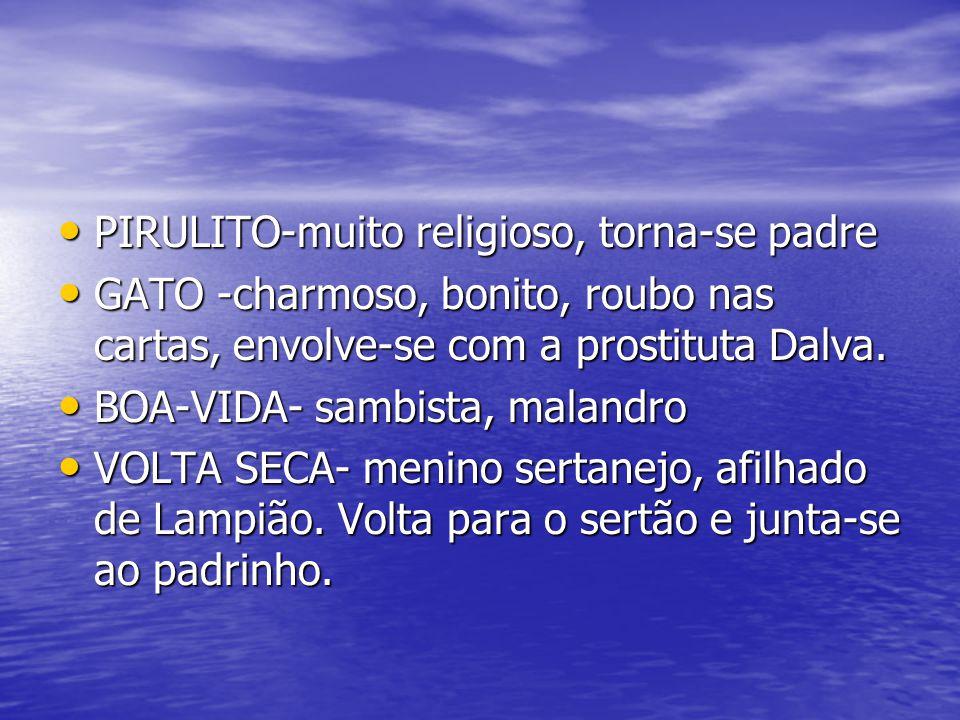 PIRULITO-muito religioso, torna-se padre