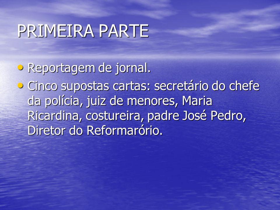 PRIMEIRA PARTE Reportagem de jornal.