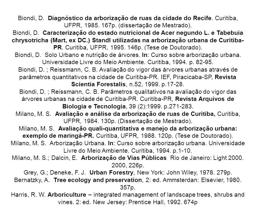 Biondi, D. Diagnóstico da arborização de ruas da cidade do Recife