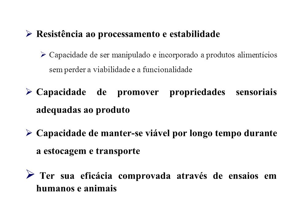 Ter sua eficácia comprovada através de ensaios em humanos e animais