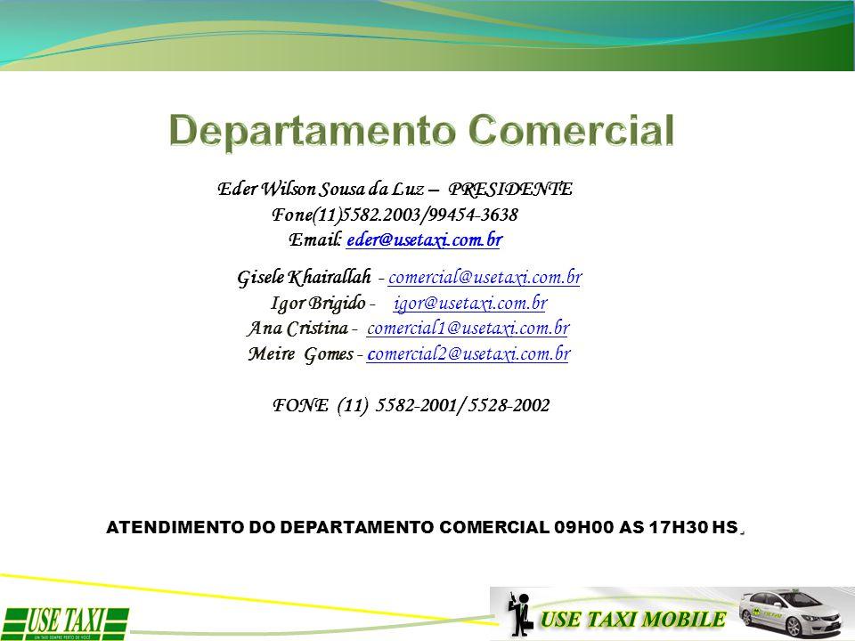 Departamento Comercial Eder Wilson Sousa da Luz – PRESIDENTE