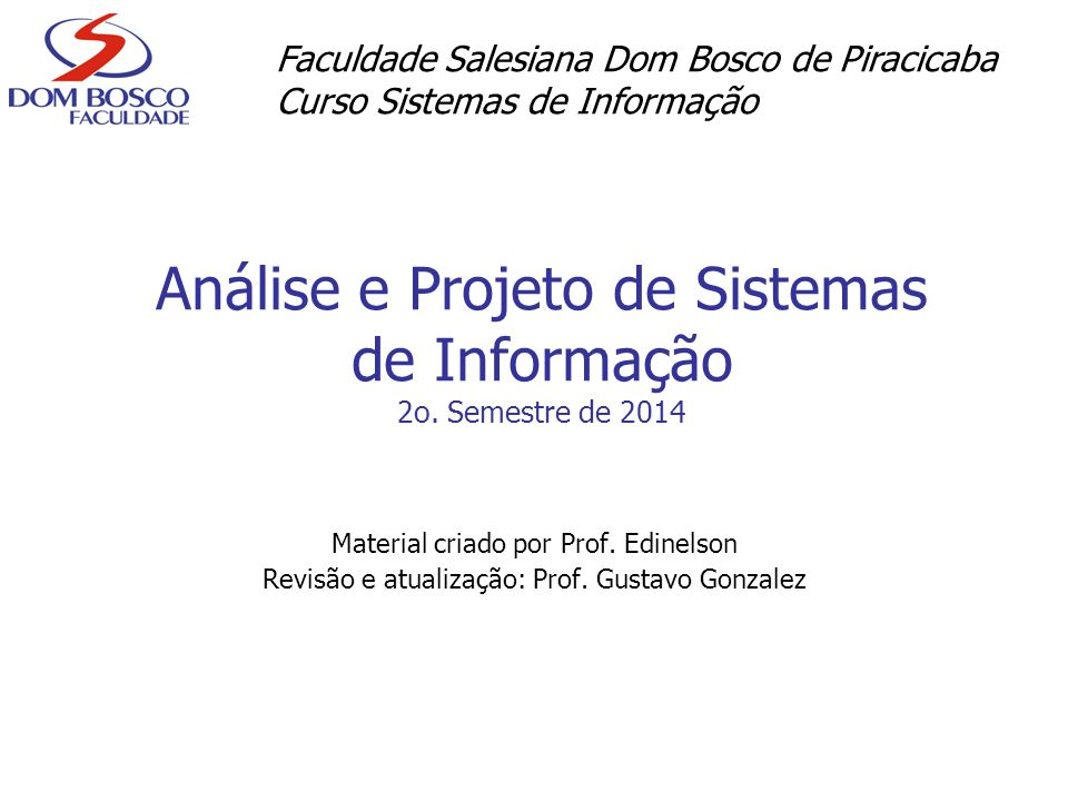 Análise e Projeto de Sistemas de Informação 2o. Semestre de 2014