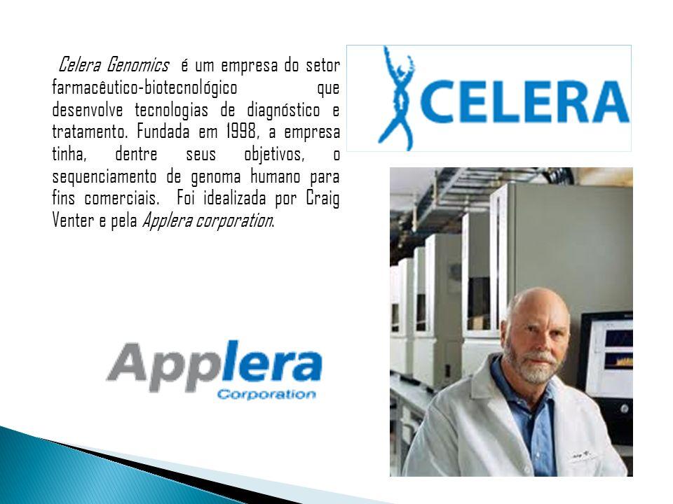 Celera Genomics é um empresa do setor farmacêutico-biotecnológico que desenvolve tecnologias de diagnóstico e tratamento.