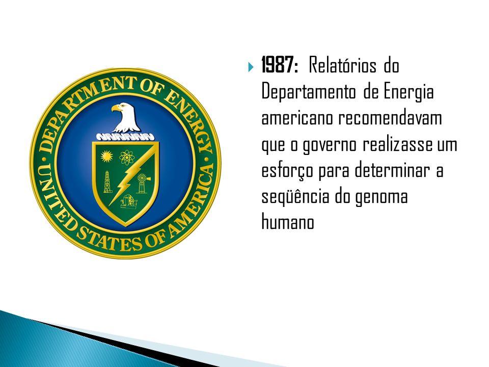 1987: Relatórios do Departamento de Energia americano recomendavam que o governo realizasse um esforço para determinar a seqüência do genoma humano