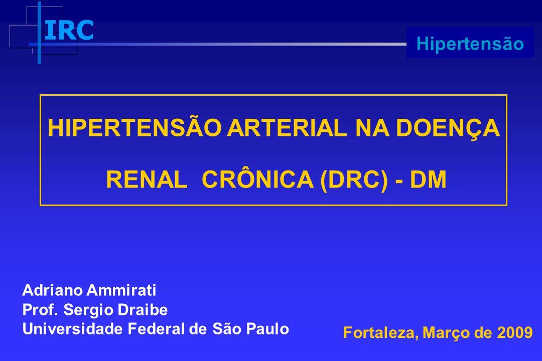 HIPERTENSÃO ARTERIAL NA DOENÇA RENAL CRÔNICA (DRC) - DM