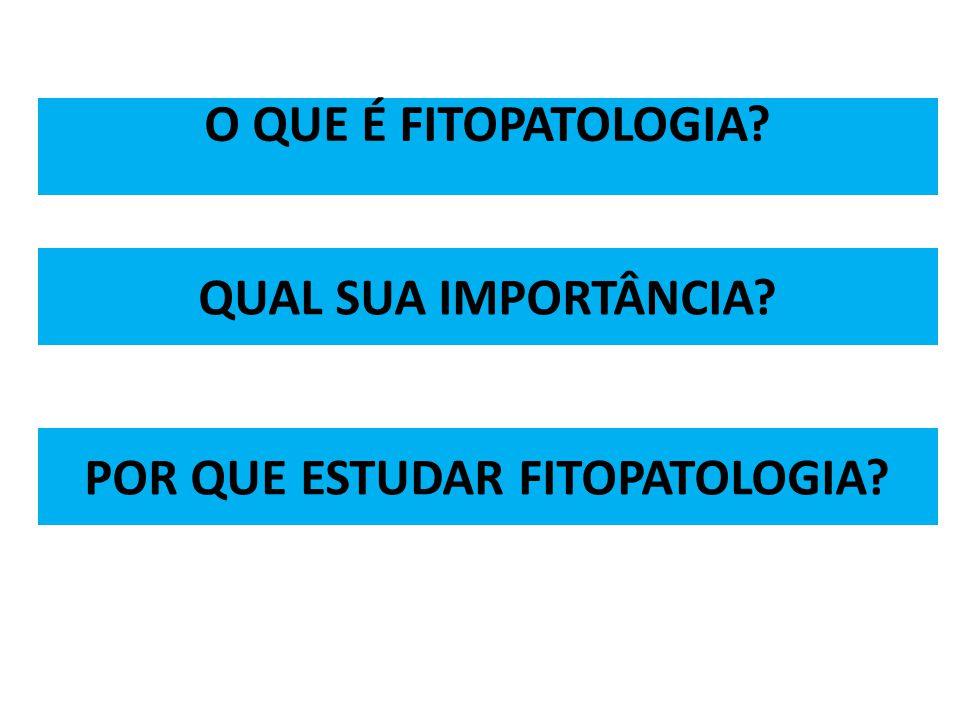 POR QUE ESTUDAR FITOPATOLOGIA