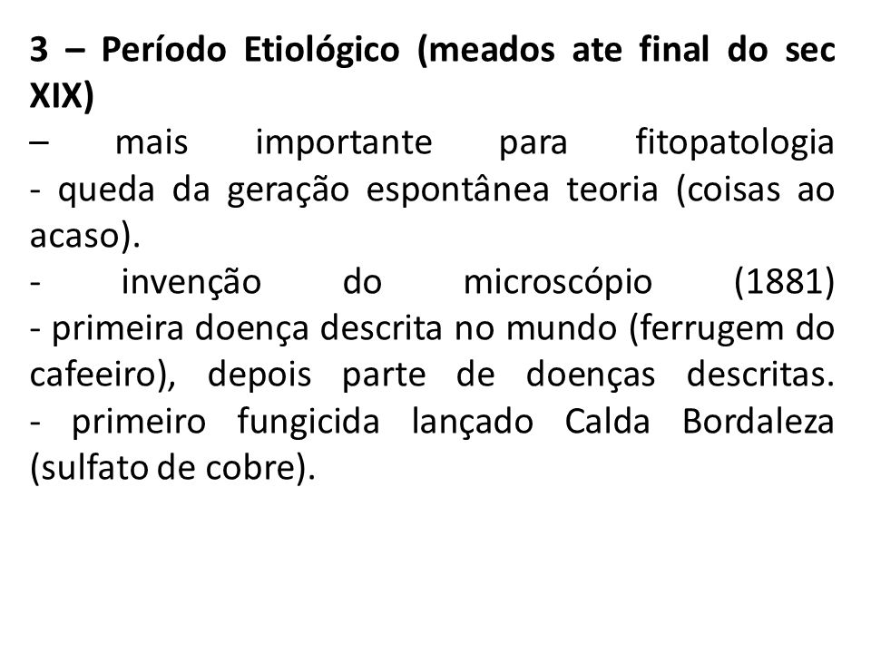 3 – Período Etiológico (meados ate final do sec XIX)