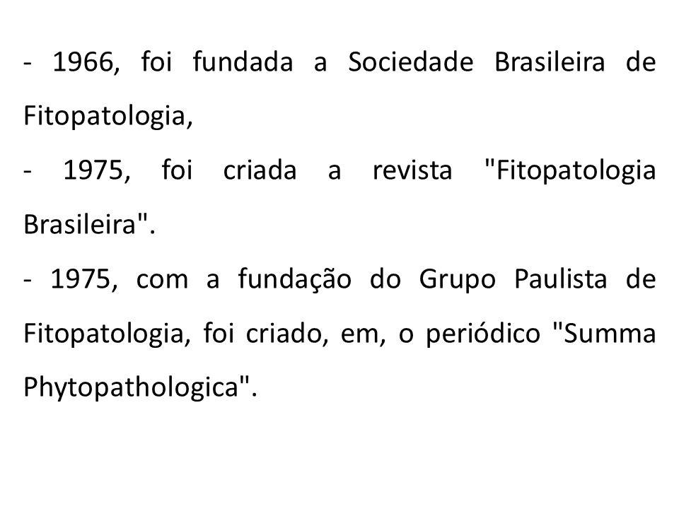 - 1966, foi fundada a Sociedade Brasileira de Fitopatologia,