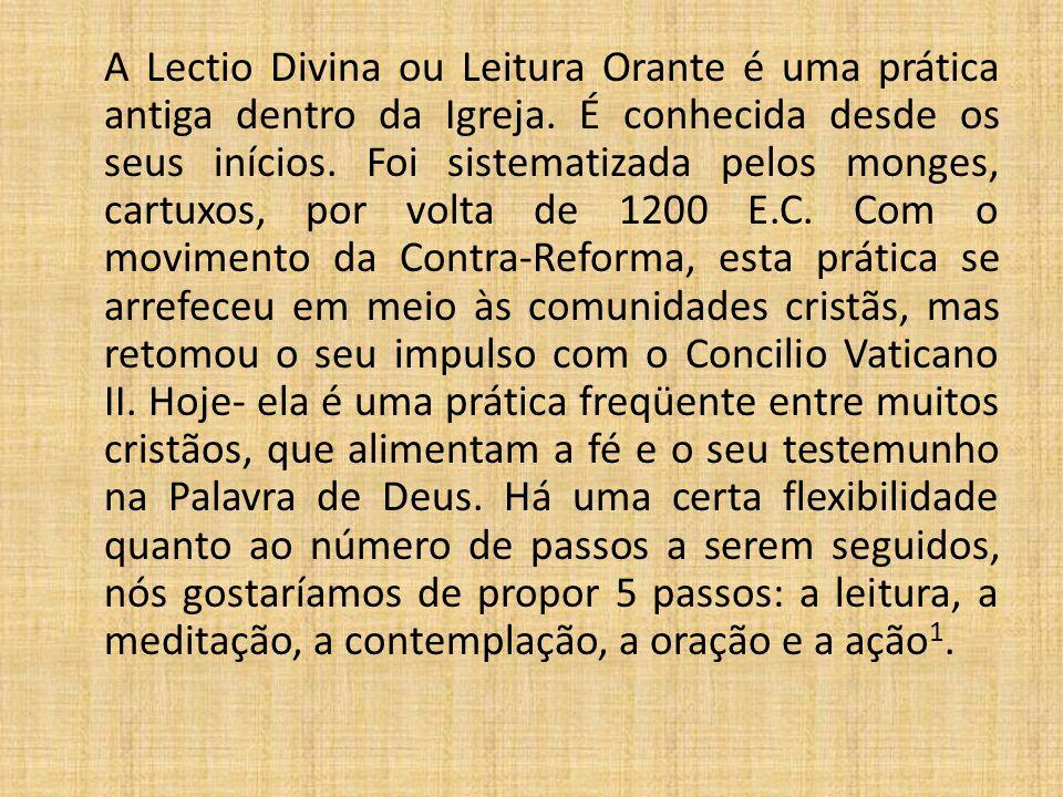 A Lectio Divina ou Leitura Orante é uma prática antiga dentro da Igreja.