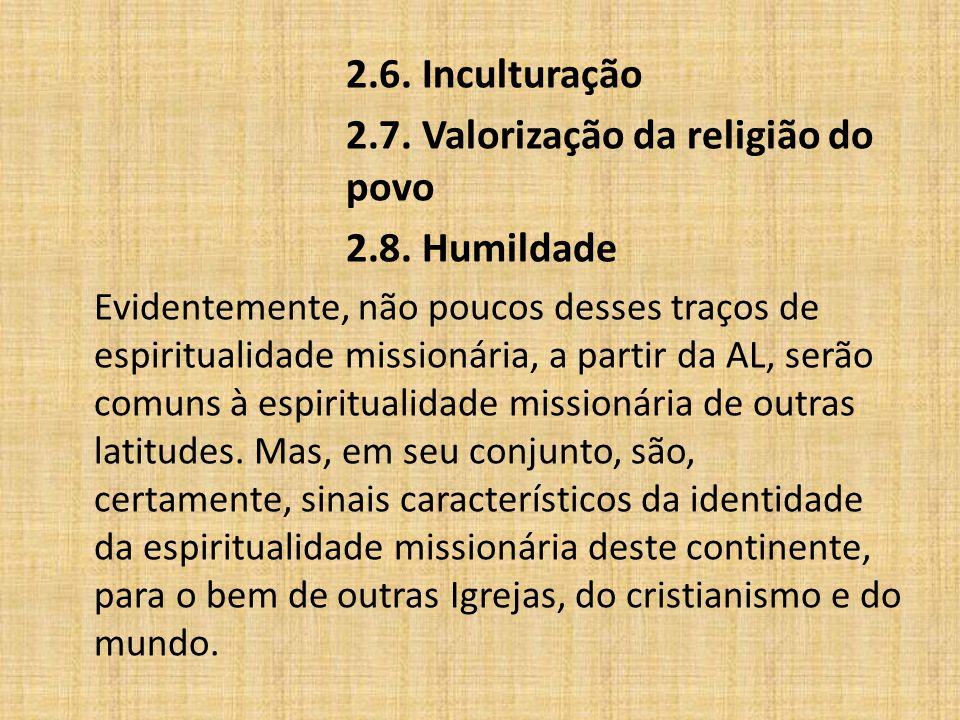 2.7. Valorização da religião do povo 2.8. Humildade