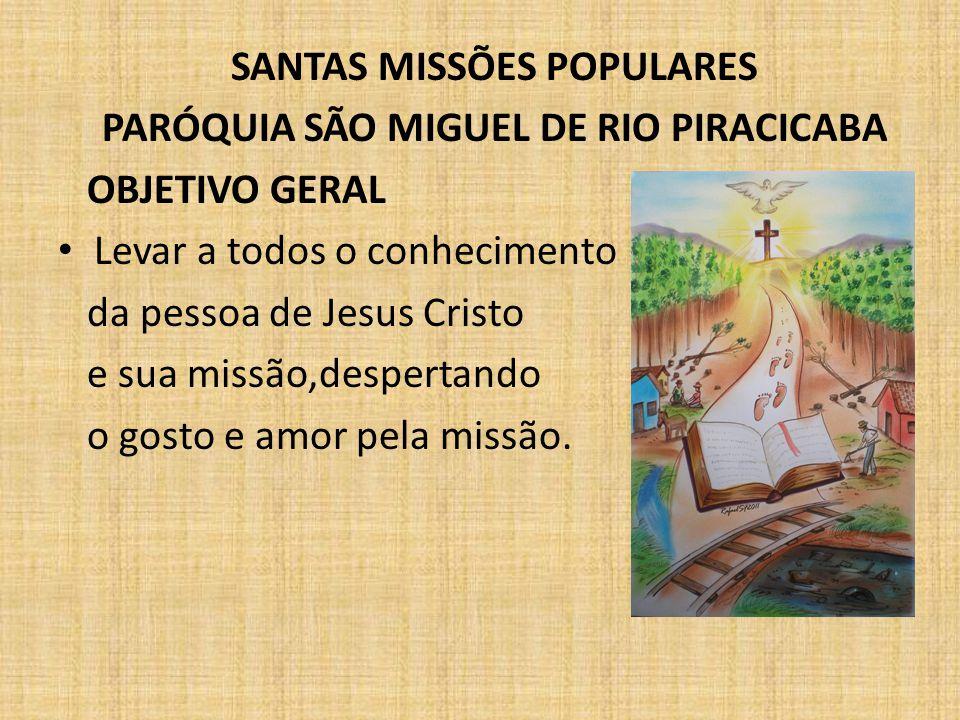SANTAS MISSÕES POPULARES PARÓQUIA SÃO MIGUEL DE RIO PIRACICABA