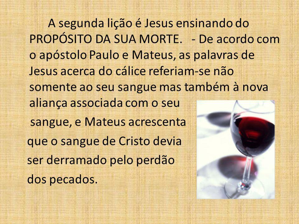 A segunda lição é Jesus ensinando do PROPÓSITO DA SUA MORTE