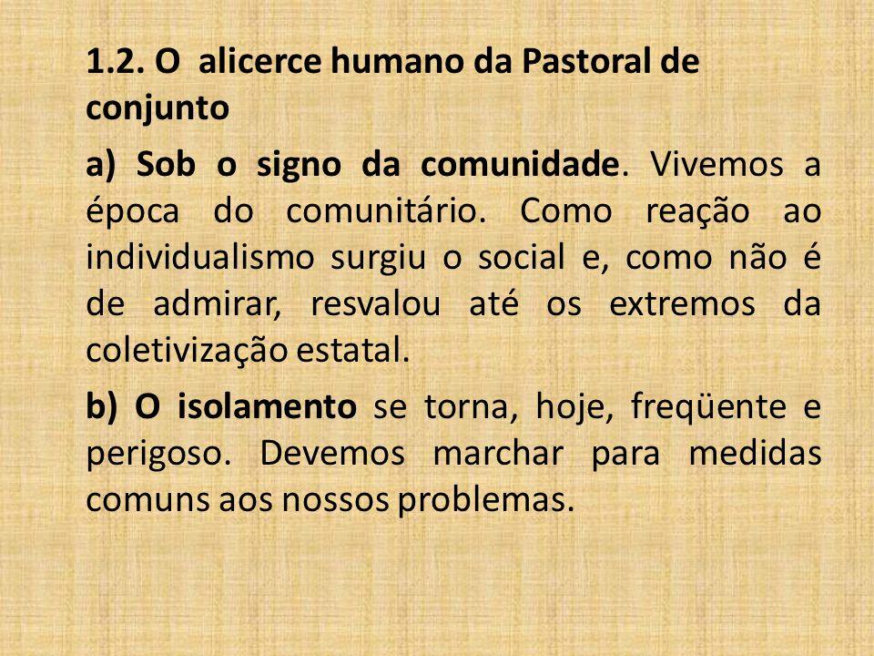 1.2. O alicerce humano da Pastoral de conjunto