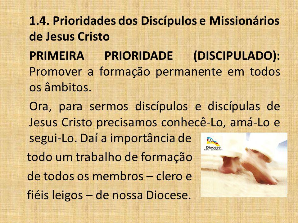 1.4. Prioridades dos Discípulos e Missionários de Jesus Cristo