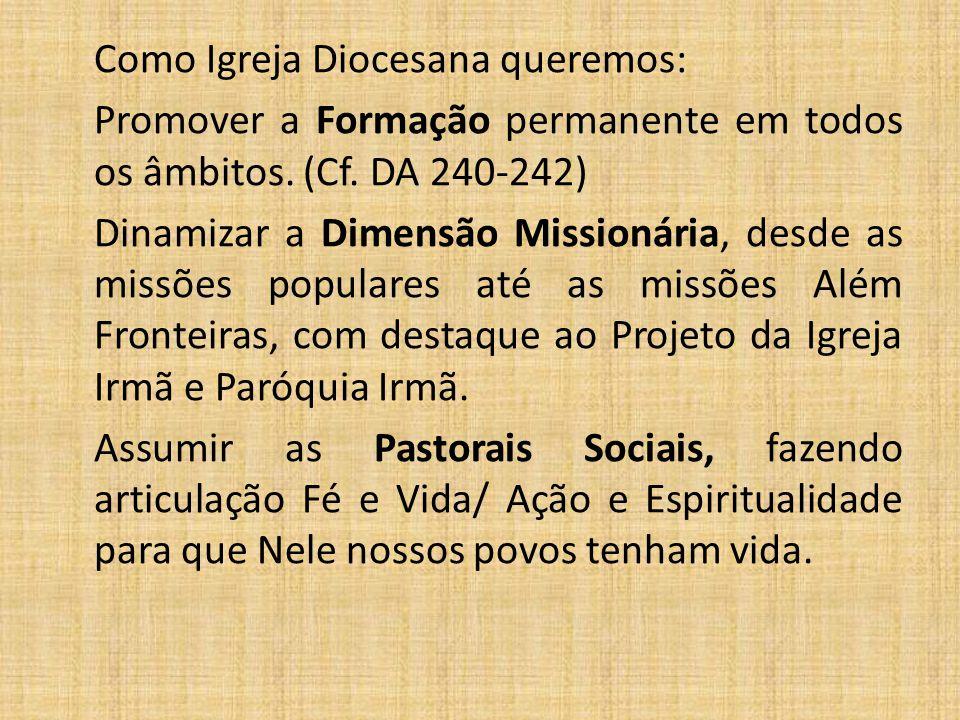 Como Igreja Diocesana queremos: Promover a Formação permanente em todos os âmbitos.