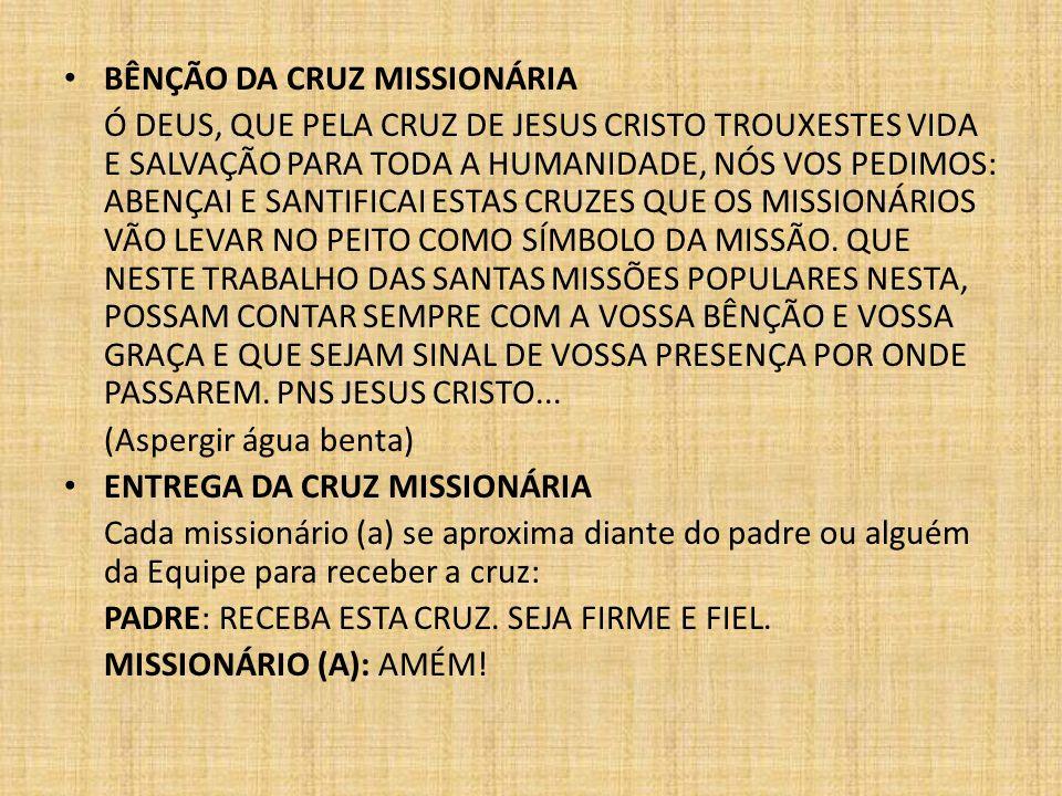 BÊNÇÃO DA CRUZ MISSIONÁRIA