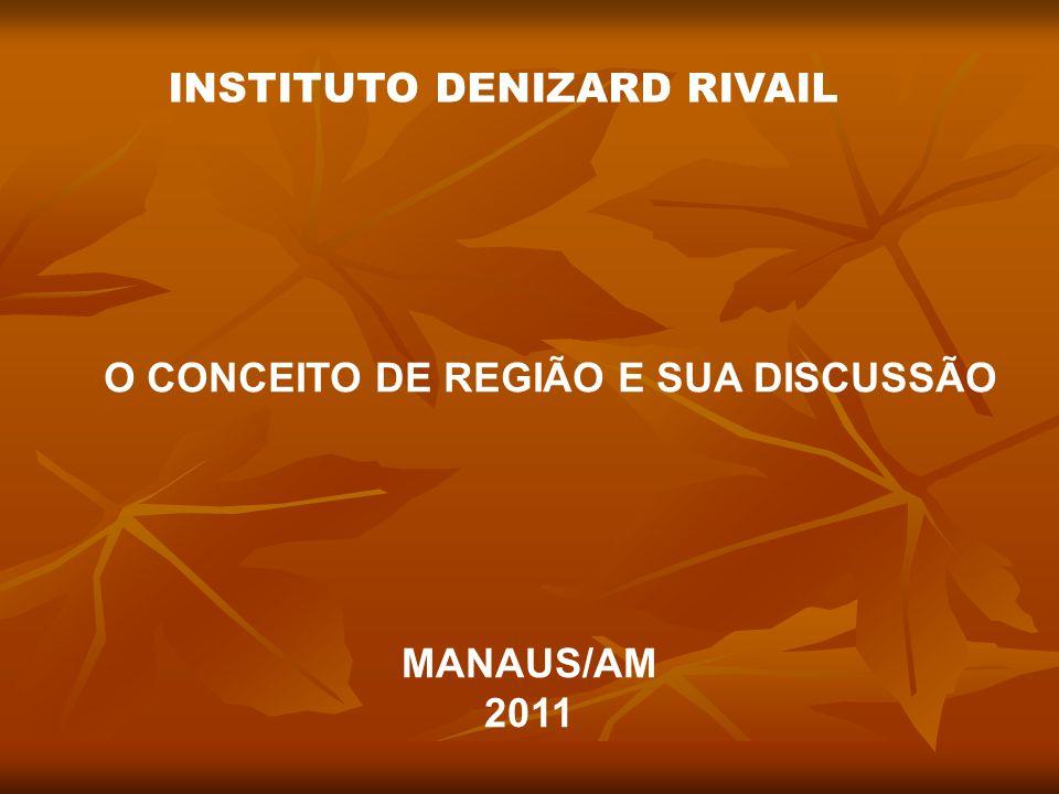 O CONCEITO DE REGIÃO E SUA DISCUSSÃO