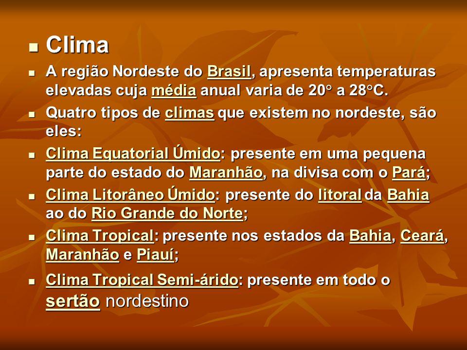 Clima A região Nordeste do Brasil, apresenta temperaturas elevadas cuja média anual varia de 20° a 28°C.