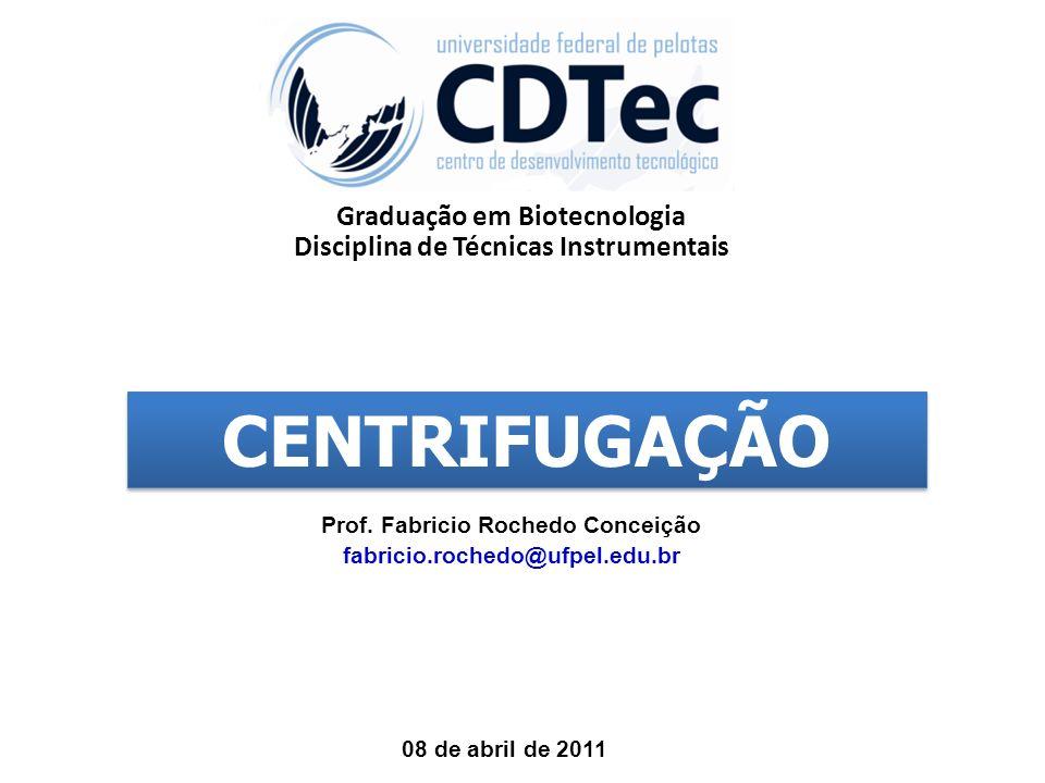 CENTRIFUGAÇÃO Graduação em Biotecnologia