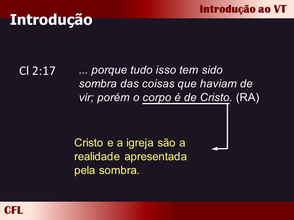 Introdução Cl 2:17. ... porque tudo isso tem sido sombra das coisas que haviam de vir; porém o corpo é de Cristo. (RA)