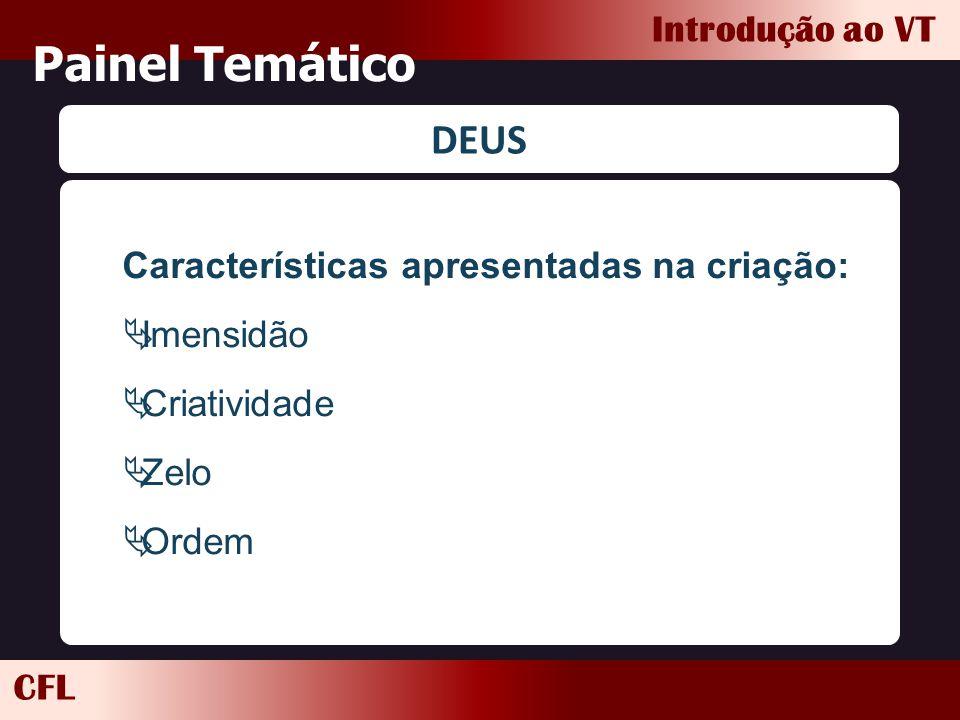 Painel Temático DEUS Características apresentadas na criação:
