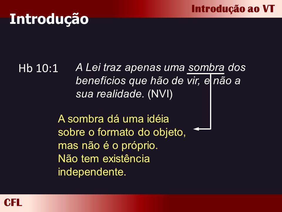 Introdução Hb 10:1. A Lei traz apenas uma sombra dos benefícios que hão de vir, e não a sua realidade. (NVI)