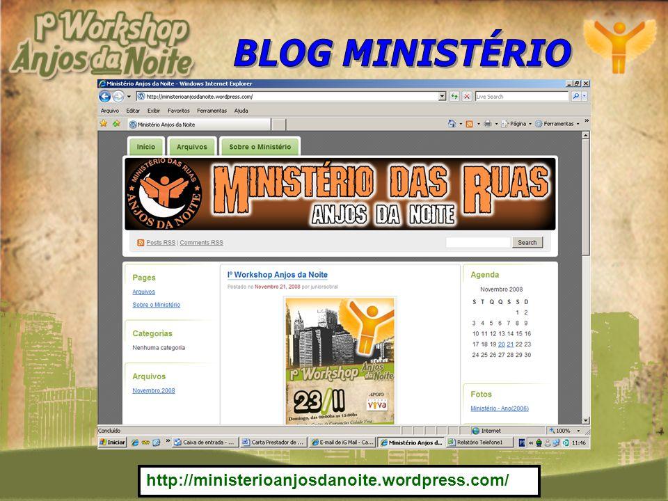 BLOG MINISTÉRIO http://ministerioanjosdanoite.wordpress.com/