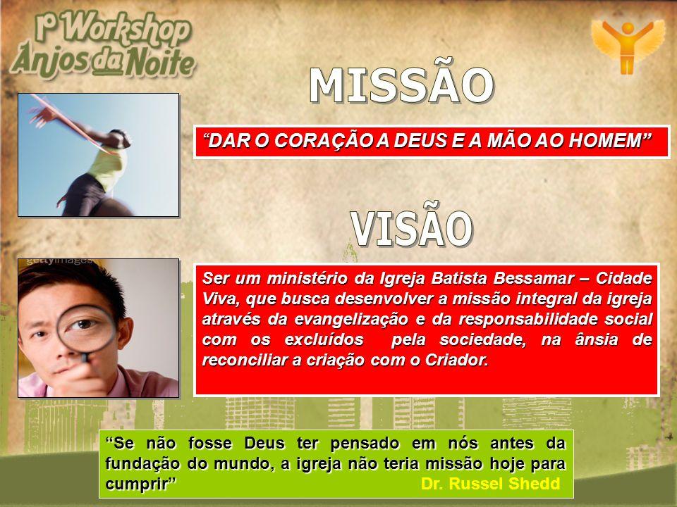 MISSÃO VISÃO DAR O CORAÇÃO A DEUS E A MÃO AO HOMEM
