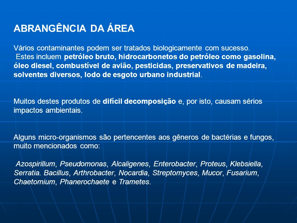 ABRANGÊNCIA DA ÁREA Vários contaminantes podem ser tratados biologicamente com sucesso.