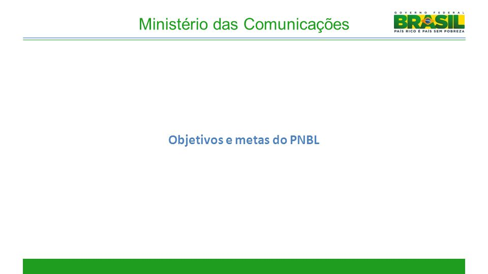 Objetivos e metas do PNBL