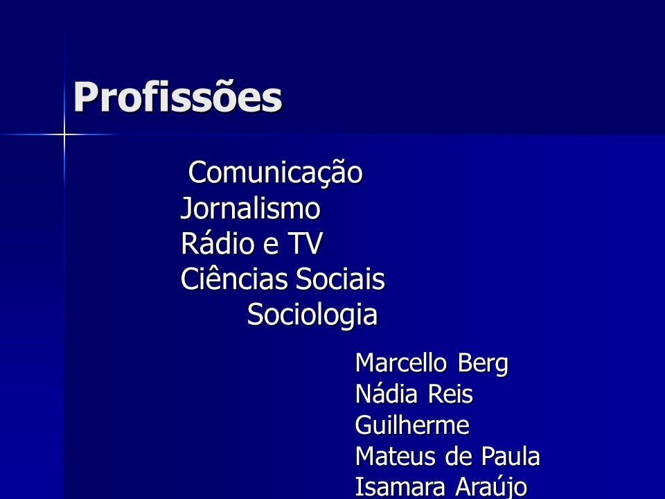 Comunicação Jornalismo Rádio e TV Ciências Sociais Sociologia